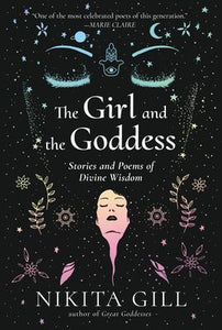 The Girl and the Goddess by Nikita Gill by Penguin Random House