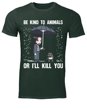 John Wick Be Kind To Animal Or I'll Kill T-Shirt