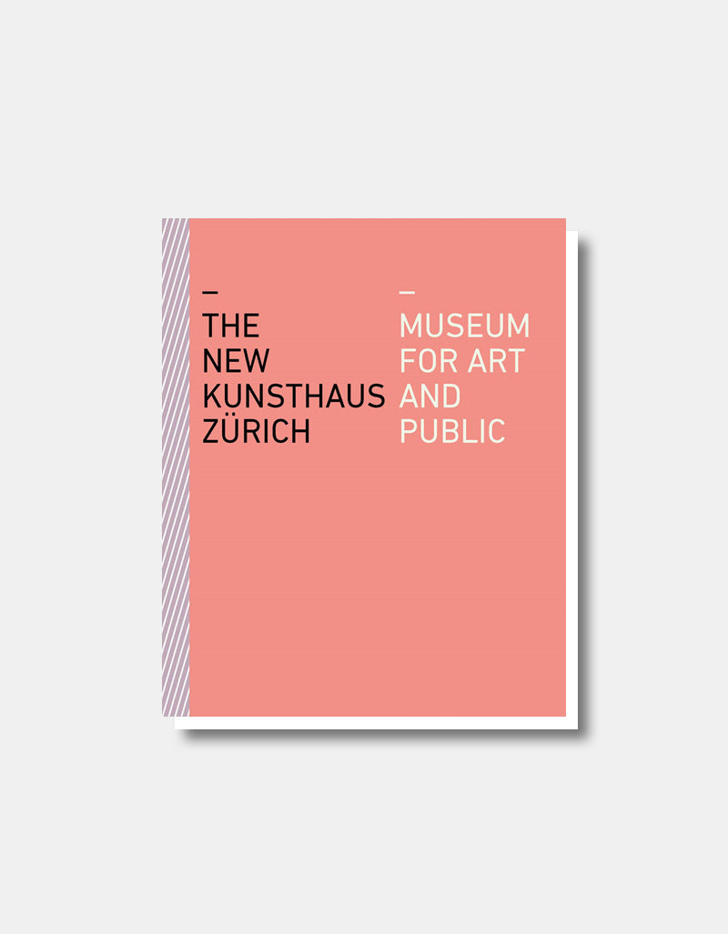 The New Kunsthaus Zürich - Museum for Art and Public