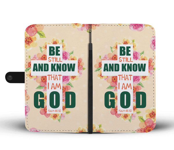 Be Still And Know That I Am God Wallet Phone Case - TheGivenGet
