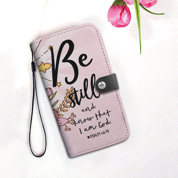 Be Still and I know that I am God Wallet Phone Pink Case - TheGivenGet