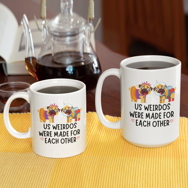 Us Weirdos Were Made for Each Other White Mug - TheGivenGet