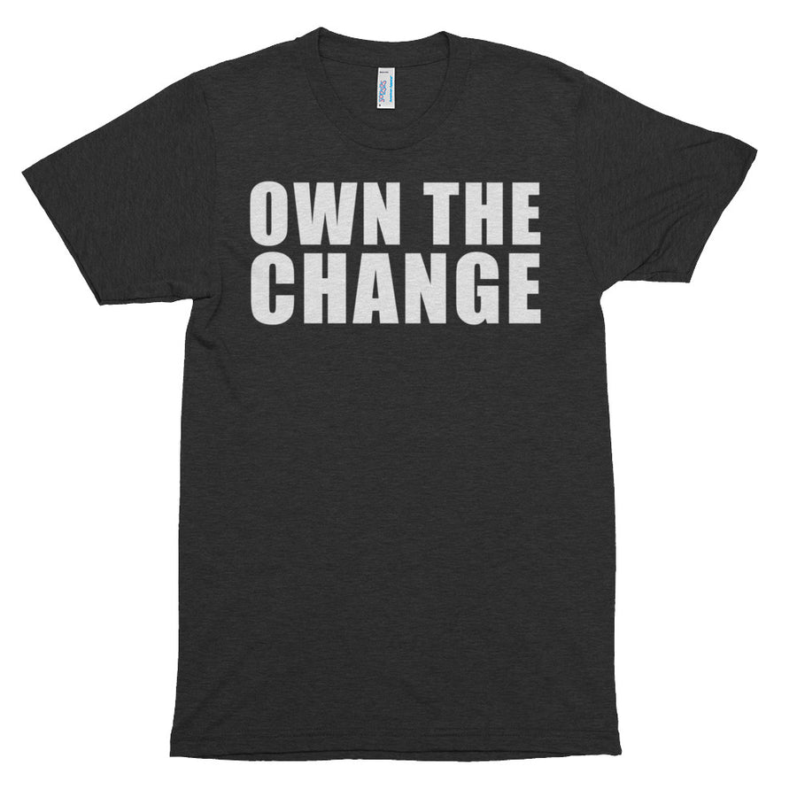 Own The Change Mens T-Shirt