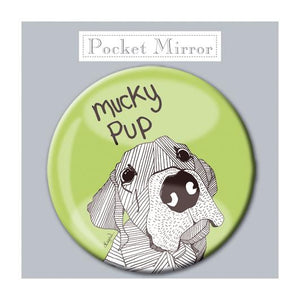 Mucky Pup! Pocket Mirror
