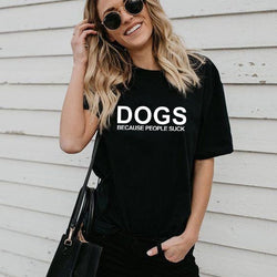 Dogs Because People Suck Tee