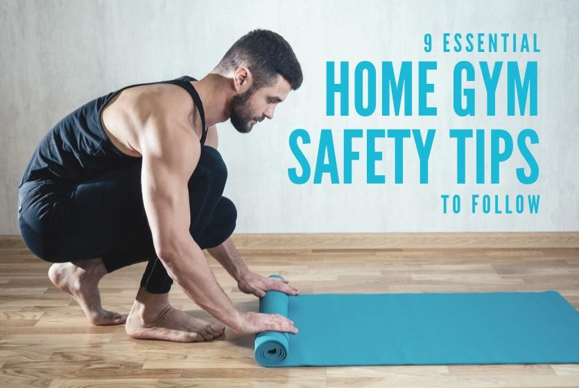 9 Essential Home Gym Safety Tips to Follow