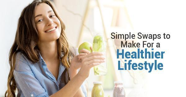 Simple Swaps to Make For a Healthier Lifestyle