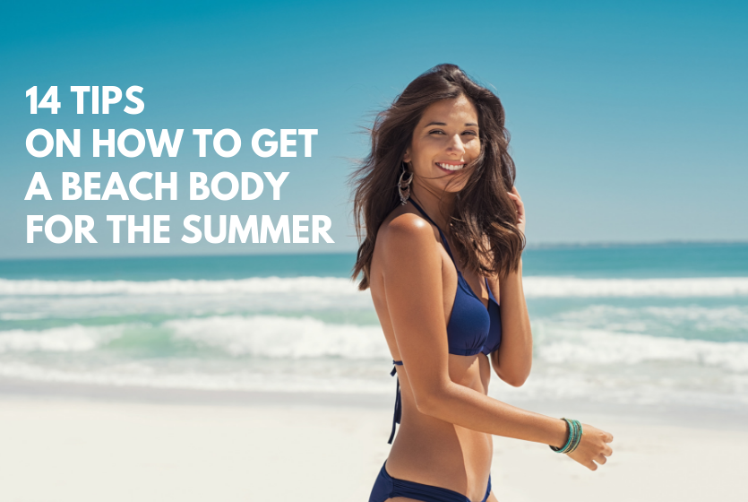 How to Get A Beach Body for The Summer