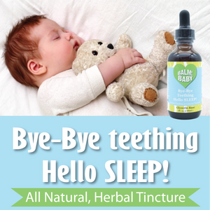 BALM! Baby - Bye Bye Teething Hello SLEEP! Natural Teething Tincture - 2oz.