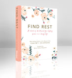 Find Rest: A Women's Devotional For Lasting Peace In A Busy Life
