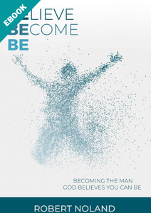 Believe, Become, Be: eBook
