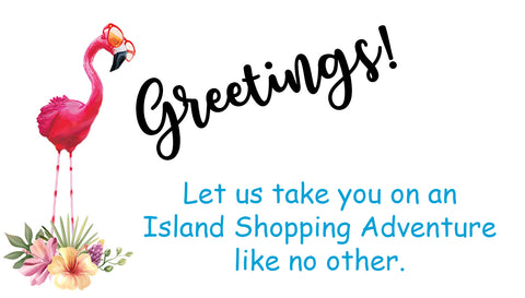 Greetings from your favorite island shopping adventure Funky Flamingo Gift Shop-Specialty Shop