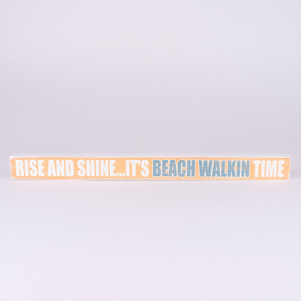 Shelf sitter sign-Rise and Shine...It's Beach Walkin Time (Orange)