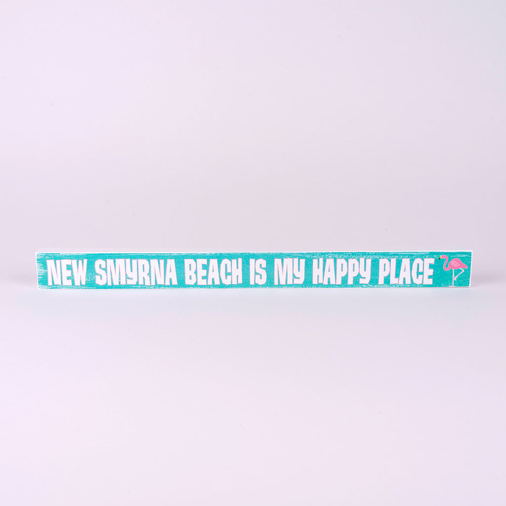 "Shelf Sitter Sign ""New Smyrna Beach is my Happy Place"""