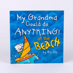 Book-My Grandma could do anything at the Beach by Ric Dilz