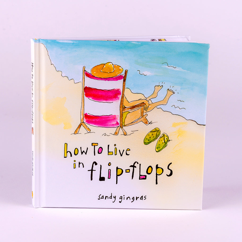 How to Live in Flip Flops Hardcover Book