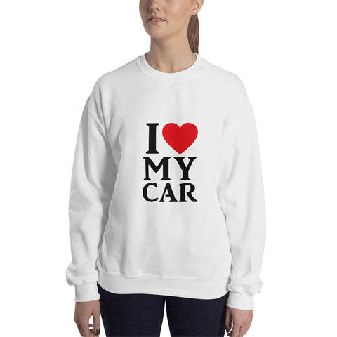 I love my car Sweatshirt Unisex - Feastumes