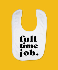 Full time job Bib