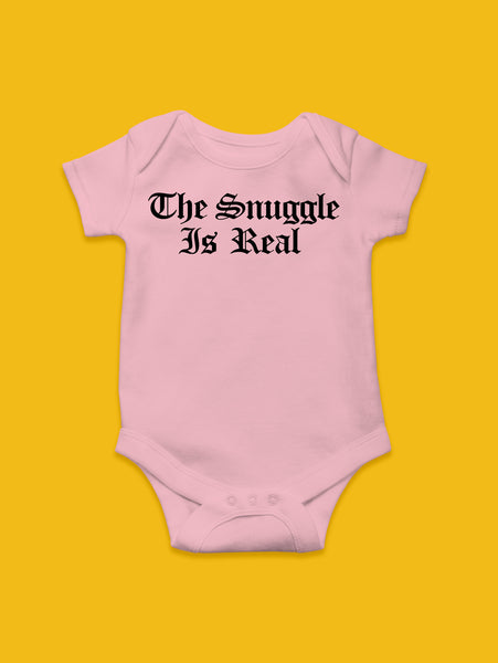 Snuggle Is Real Onesie