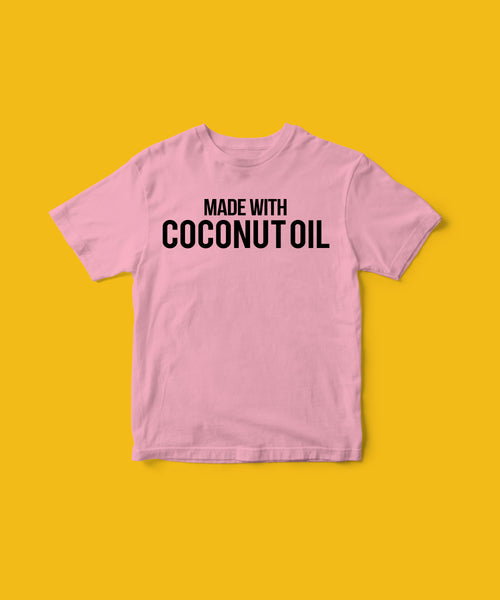 Made with Coconut Oil tee