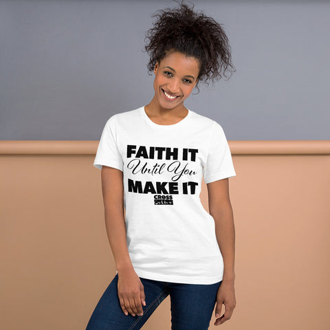 "Short-Sleeve Unisex ""FAITH IT..."" T-Shirt"