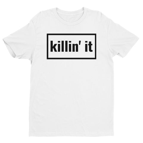 """Killin' It"" T-shirt"
