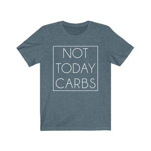 Not Today Carbs - Unisex Jersey Short Sleeve Tee