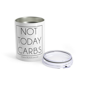 Not Today Carbs Tumbler 10oz