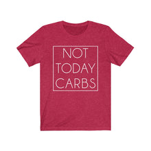 Load image into Gallery viewer, Not Today Carbs - Unisex Jersey Short Sleeve Tee