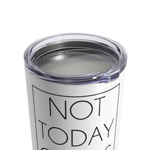Load image into Gallery viewer, Not Today Carbs Tumbler 10oz