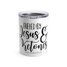 Load image into Gallery viewer, Fueled by Jesus & Ketones Tumbler 10oz