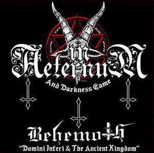 In Aeternum, Behemoth  ‎– And Darkness Came + Domini Inferi & The Ancient Kingdom (CD)