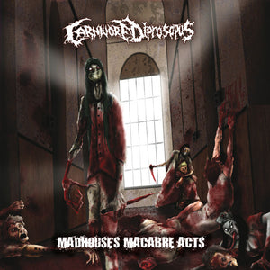 Carnivore Diprosopus ‎– Madhouse's Macabre Acts (CD + DVD)