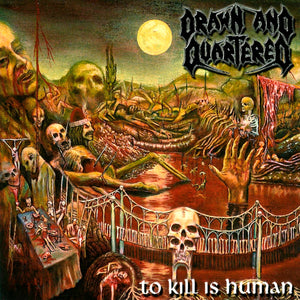 "DRAWN AND QUARTERED -  ""To Kill is human"" (CD)"