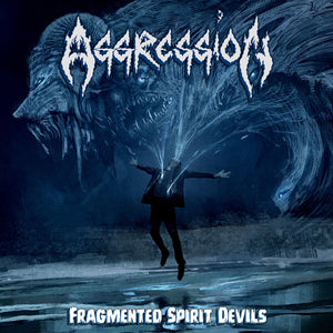 Aggression ‎– Fragmented Spirit Devils  (CD)