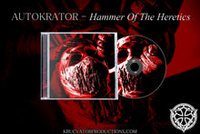 Load image into Gallery viewer, AUTOKRATOR - Hammer of the Heretics (CD)