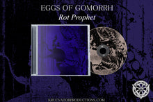 Load image into Gallery viewer, EGGS OF GOMORRH - Rot Prophet