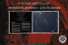 Load image into Gallery viewer, FATHER BEFOULED - Anointed in Darkness - Live in Europe