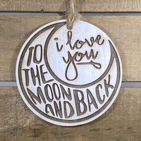Love You To the Moon and Back Wooden Ornaments - cates-concepts.