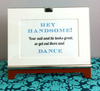 Hey Handsome- Dance Sign