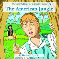 The America Jungle - The Adventures of Charlie Pierce