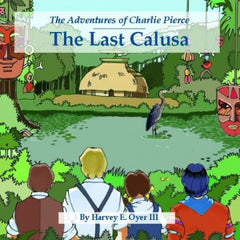 The Last Calusa - The Adventures of Charlie Pierce