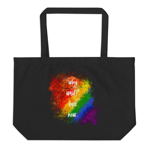WHY WAIT? LOVE NOW by artist Urban Russian Doll - Large organic tote bag