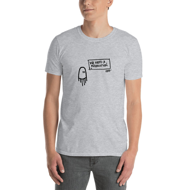 WE NEED A REVOLUTION - Designed by Artist Paulie Nassar - Unisex T-Shirt