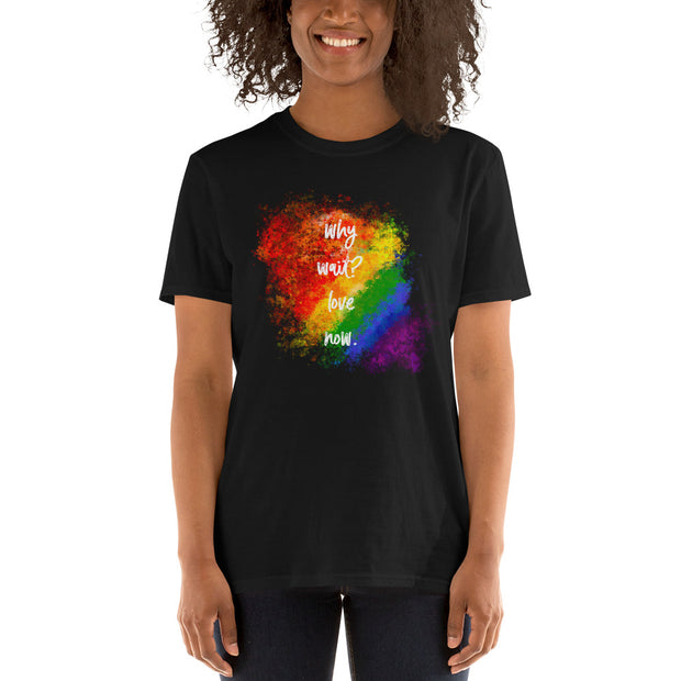 WHY WAIT? LOVE NOW  by artist Urban Russian Doll - Unisex T-Shirt