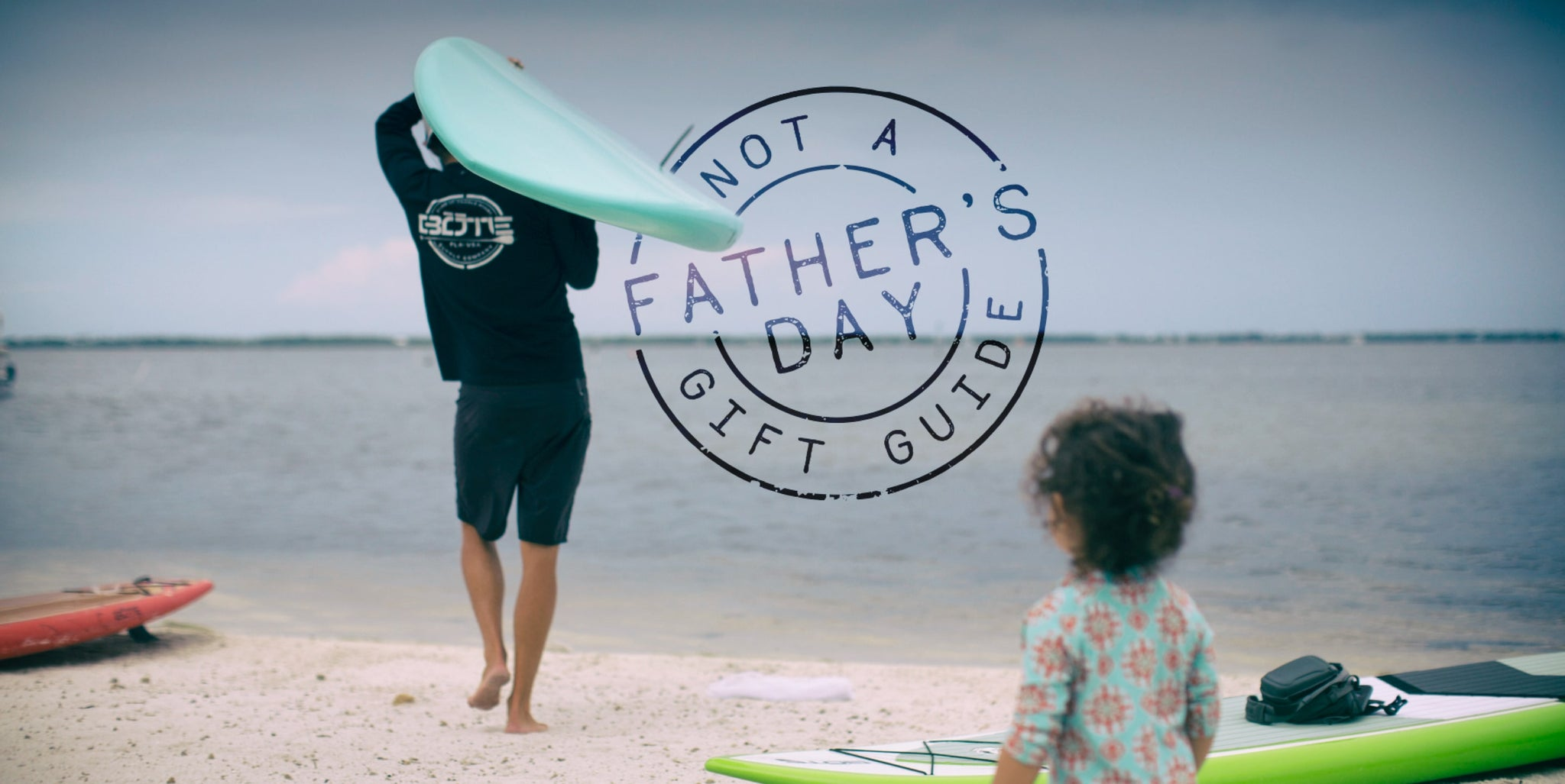 Not a Father's Day Gift Guide