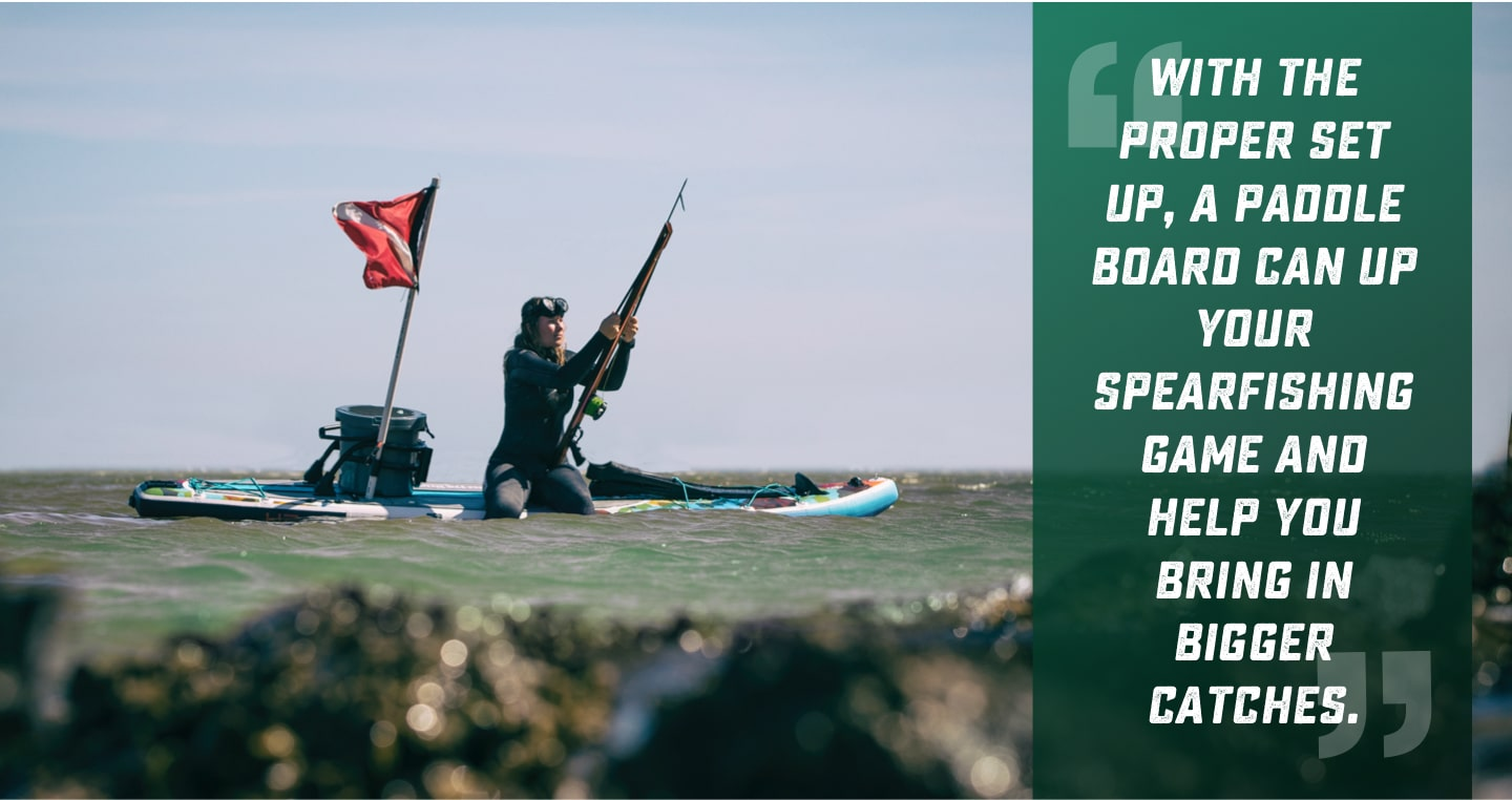 With the proper set up, a paddle board can up your spearfishing game and help you bring in bigger catches.