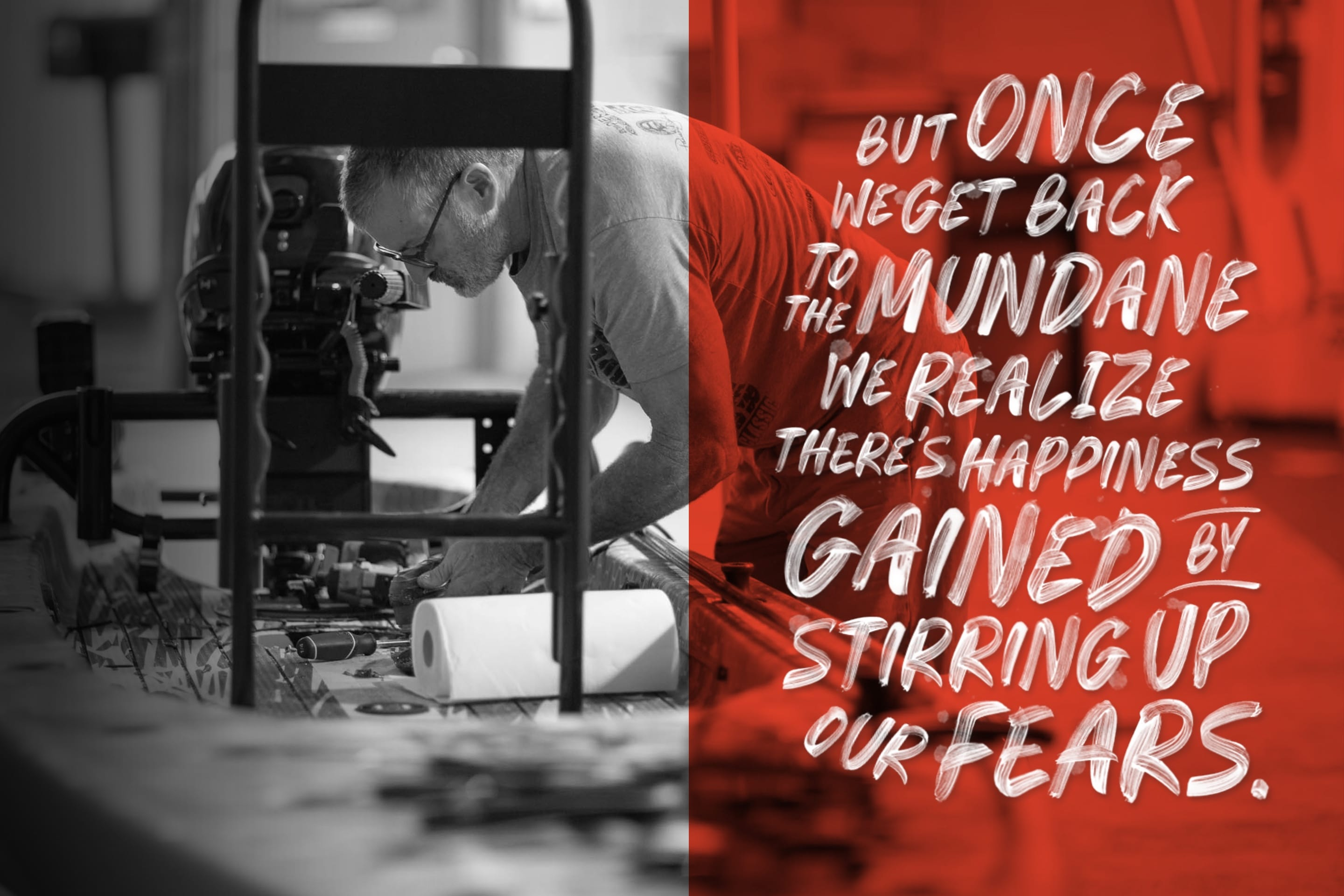 But once we get back to the mundane we realize there's happiness gained by stirring up our fears.