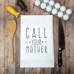Call Your Mother Tea Towel