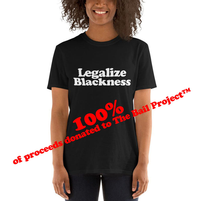 Adult Tee - Unisex - Legalize Blackness (more colours)